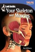 Look Inside - Your Skeleton and Muscles