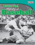 Batter Up! - History of Baseball