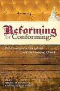 Reforming of Conforming?: Post-Conservative Evangelicals and the Emerging Church