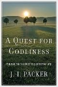 Quest for Godliness : The Puritan Vision of the Christian Life