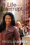 Life Interrupted : Navigating the Unexpected