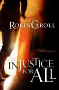 Injustice for All : A Justice Seekers Novel