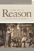 Come Let Us Reason : New Essays in Christian Apologetics