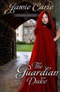 Guardian Duke : A Forgotten Castles Novel