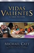 Vidas Valientes: La Gran Decision (Refresh) (Spanish Edition)