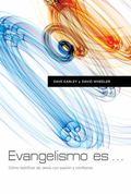 Evangelismo Es : Como Testificar de Jesus con Pasion y Confianza