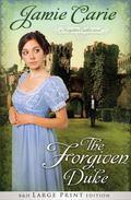 Forgiven Duke (Large Print Trade Paper) : A Forgotten Castles Novel