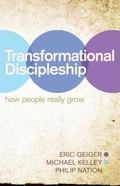 Transformational Discipleship : How People Really Grow