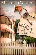 Lock, Stock, and over a Barrel : A Dear Dorothy Novel