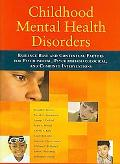 Childhood Mental Health Disorders Evidence Base and Contextual Factors for Psychosocial, Psy...