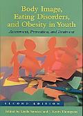 Body Image, Eating Disorders, and Obesity in Youth: Assessment, Prevention, and Treatment