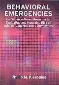 Behavioral Emergencies: An Evidence-Based Resource for Evaluating and Managing Suicidal Beha...
