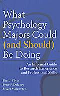What Psychology Majors Could (and Should) Be Doing: An Informal Guide to Research Experience...