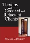 Therapy with Coerced and Reluctant Clients