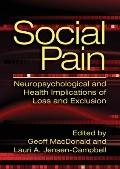 Social Pain : Neuropsychological and Health Implications of Loss and Exclusion