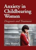 Anxiety in Childbearing Women : Diagnosis and Treatment