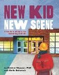 New Kid, New Scene : A Guide to Moving and Switching Schools