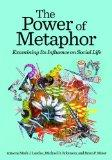 The Power of Metaphor: Examining Its Influence on Social Life