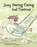 Joey Daring, Caring, and Curious