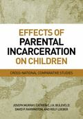 Effects of Parental Incarceration on Children : Cross-National Comparative Studies