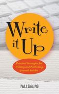 Write It Up : Practical Strategies for Writing and Publishing Journal Articles