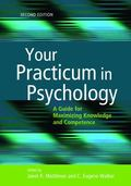 Your Practicum in Psychology : A Guide for Maximizing Knowledge and Competence
