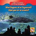 What Happens at an Aquarium? Quipasa en un acuario?