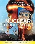 Nuclear Proliferation (What If We Do Nothing?)