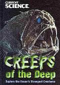 Creeps of the Deep: Explore the Ocean's Strangest Creatures (Current Science)