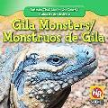 Gila Monsters/ Monstruos De Gila (Animals That Live in the Desert/ Animales Del Desierto)