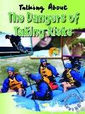 Talking About the Dangers of Taking Risks (Healthy Living)