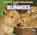 Bunnies (Cute and Cuddly: Baby Animals)
