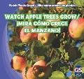 Watch Apple Trees Grow / Mira Como Crece El Manzano! (Watch Plants Grow! / Mira Como Crecen ...