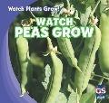 Watch Peas Grow (Watch Plants Grow!)