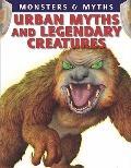 Urban Myths and Legendary Creatures (Monsters & Myths)