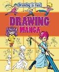Drawing Manga (Drawing Is Fun)