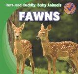 Fawns (Cute and Cuddly: Baby Animals)