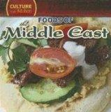 Foods of the Middle East (Culture in the Kitchen)