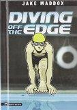 Diving Off the Edge (Jake Maddox Sports Stories)