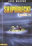 Shipwreck!: A Survive! Story (Jake Maddox Sports Stories)