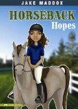 Horseback Hopes (Jake Maddox Girl Sports Stories)
