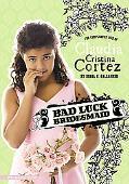 Bad Luck Bridesmaid (Claudia Cristina Cortez)