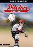 Pitcher Pressure (Jake Maddox Sports Stories)