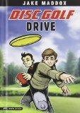 Disc Golf Drive (Jake Maddox Sports Stories)