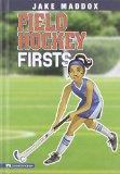 Field Hockey Firsts (Jake Maddox Girl Sports Stories)