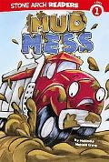 Mud Mess (Truck Buddies; Stone Arch Readers Level 1)
