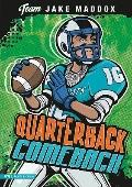 Quarterback Comeback (Jake Maddox Team Stories)