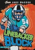 Linebacker Block (Jake Maddox Team Stories)