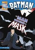 The Man Behind the Mask (Dc Super Heroes)