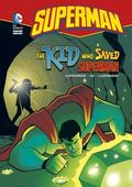 The Kid Who Saved Superman (Dc Super Heroes)